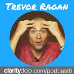 #06 – Trevor Ragan – Mindset, Dancing With Fear, Science To Improve Learning and Connecting